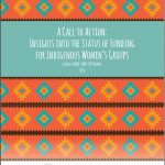 "New Publication : ""A Call to Action: Insights into the Status of Funding for Indigenous Women's Groups"""