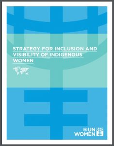 UN Strategy for Inclusion and Visibility of Indigenous Women